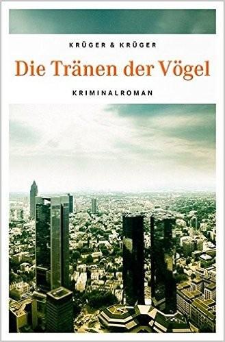 """Buchcover """"Die Tränen der Vögel"""", Krüger&Krüger"""